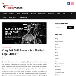 Crazy Bulk 2020 Review – Is It The Best Legal Steroid?