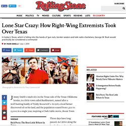 Lone Star Crazy: How Right-Wing Extremists Took Over Texas | Politics News