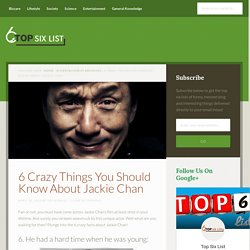 6 Crazy Things You Should Know About Jackie Chan