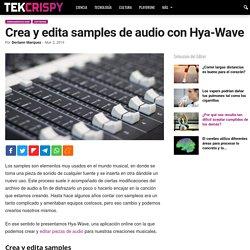 Crea y edita samples de audio con Hya-Wave