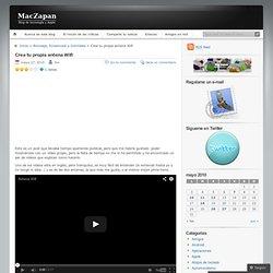Crea tu propia antena Wifi « MacZapan