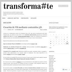 Creación de VR mediante contenidos 3D.
