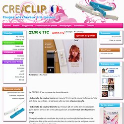 Kit Creaclip pour se couper les cheveux facilement