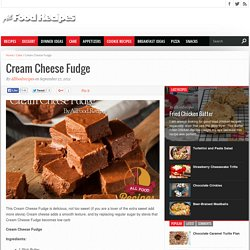 Cream Cheese Fudge - All food Recipes