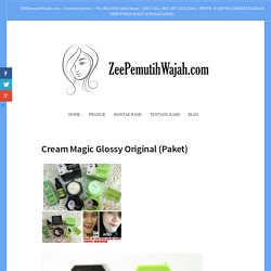 Cream Magic Glossy Original (Paket) – Zee Cream Pemutih Wajah BPOM