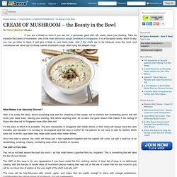 CREAM OF MUSHROOM – the Beauty in the Bowl