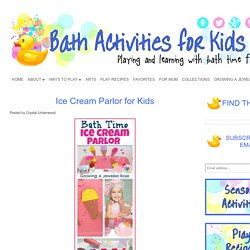 Ice Cream Parlor for Kids ~ Bath Activities for Kids