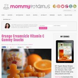 Orange Creamsicle Vitamin C GummiesMommypotamus