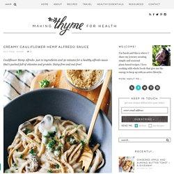 Creamy Cauliflower Hemp Alfredo Sauce - Making Thyme for Health