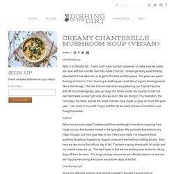 creamy chanterelle mushroom soup (vegan)