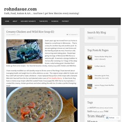 Creamy Chicken and Wild Rice Soup (E) – rohndasue.com