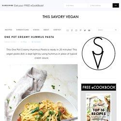 One Pot Creamy Hummus Pasta - This Savory Vegan