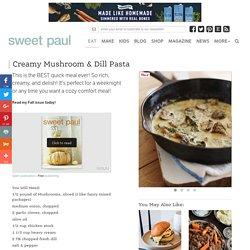 Creamy Mushroom & Dill Pasta