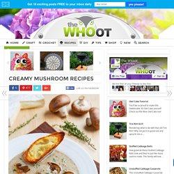 Creamy Mushroom Recipes