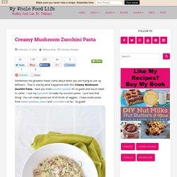 Creamy Mushroom Zucchini Pasta