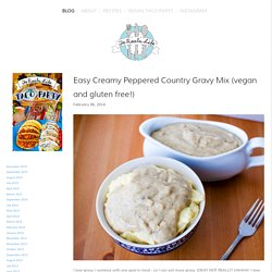 Easy Creamy Peppered Country Gravy Mix (vegan and gluten free!) — Fo Reals Life