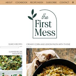 CREAMY CORN AND LEMON PASTA WITH THYME » The First Mess // Plant-Based Recipes + Photography by Laura Wright