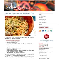 Fast Food: Creamy Shrimp and Mushroom Pasta