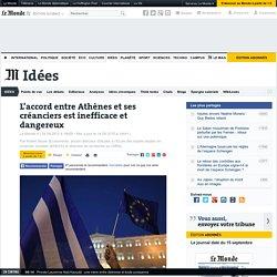 L'accord entre Athènes et ses créanciers est inefficace et dangereux
