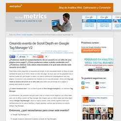 Creando evento de Scroll Depth en Google Tag Manager V2
