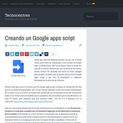 Creando un Google apps script - Tecnocentres