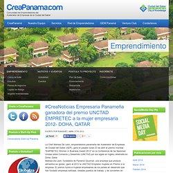 #CreaNoticias Empresaria Panameña ganadora del premio UNCTAD EMPRETEC a la mujer empresaria 2012- DOHA, QATAR