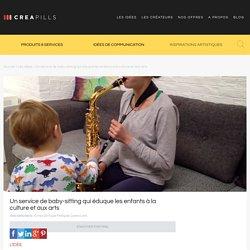 Un service de baby-sitting qui éduque les enfants à la culture et aux arts