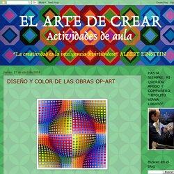 EL ARTE DE CREAR. Actividades de aula: DISEÑO Y COLOR DE LAS OBRAS OP-ART