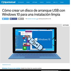 Cómo crear un disco de arranque usb con Windows 10