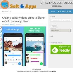 Crear y editar vídeos en tu teléfono móvil con la app Filmr