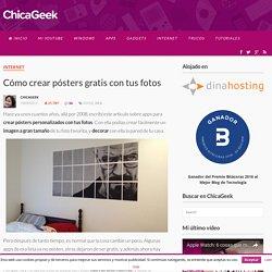 Cómo crear pósters gratis con tus fotos - ChicaGeek