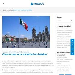 Cómo crear una sociedad en México - HOW2GO