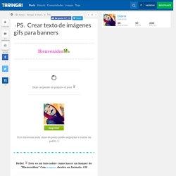「PS」 Crear texto de imágenes gifs para banners