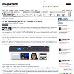 TACKK per creare pagine ricche di contenuti multimediali