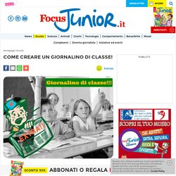 Come creare un giornalino di classe! - FocusJunior.it