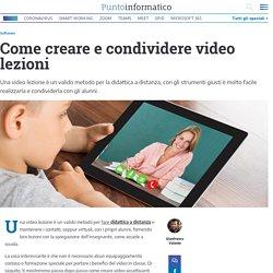 Come creare video lezioni e condividerle con gli alunni