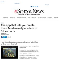 The app that lets you create Khan Academy-style videos in 60 seconds