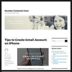 Tips to Create Gmail Account on iPhone – Number Customer Care