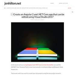 Create an Angular 2 and .NET Core app that can be edited using Visual Studio 2017 - jonhilton.net