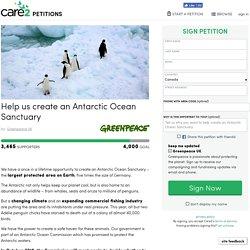 texte de la pétition: Help us create an Antarctic Ocean Sanctuary