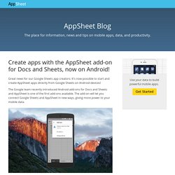 Create apps with the AppSheet add-on for Docs and Sheets, now on Android!