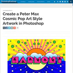 Create a Peter Max Cosmic Pop Art Style Artwork in Photoshop