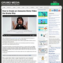 How to Create an Awesome Demo Video the Grumo Way