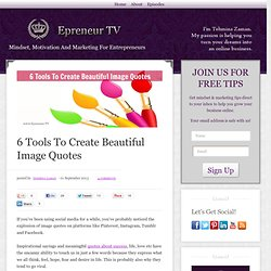 6 Tools To Create Beautiful Image Quotes - Epreneur TV