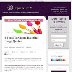6 Tools To Create Beautiful Image Quotes - Epreneur TV