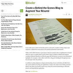 Create a Behind-the-Scenes Blog to Augment Your Résumé