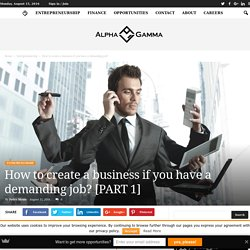How to create a business if you have a demanding job? [PART 1]