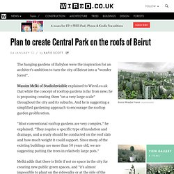 Plan to create Central Park on the roofs of Beirut