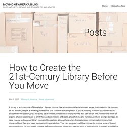 How to Create the 21st-Century Library Before You Move - Moving of America Blog