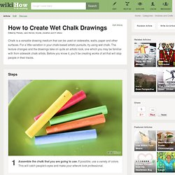 How to Create Wet Chalk Drawings: 7 steps (with pictures)